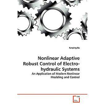 Epälineaarinen Adaptive vankka valvonta sähköhydraulisten järjestelmien bu & Fanping