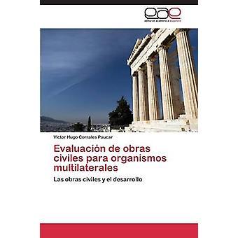 Evaluacin de obras civiles para organismos multilaterales by Corrales Paucar Vctor Hugo