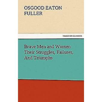 الشجعان من الرجال والنساء نضالهما من الإخفاقات والانتصارات قبل هاء سين & فولر