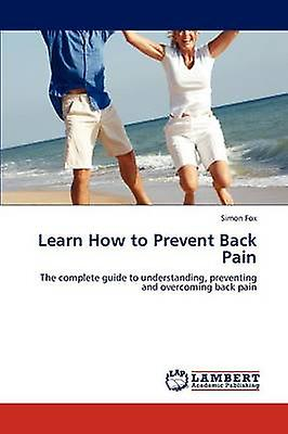 Learn How to Prevent Back Pain by Fox & Simon