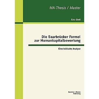 Die Saarbrcker Formel zur Humankapitalbewertung Eine kritische Analyse by Gle & Eric