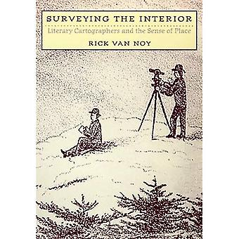 Surveying The Interior: Literary Cartographers and The Sense Of Place