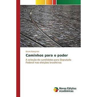 Caminhos para o poder by Bolognesi Bruno