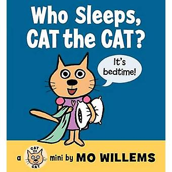 Who Sleeps - Cat the Cat? by Mo Willems - Mo Willems - 9780062306555