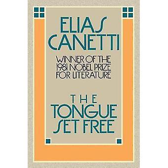 Tongue Set Free by Professor Elias Canetti - 9780374518028 Book