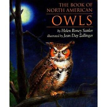 The Book of North American Owls by Helen Roney Sattler - Jean Day Zal