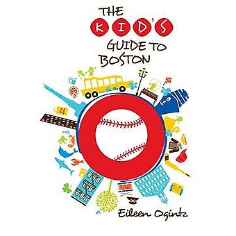 Kid's Guide to Boston by Eileen Ogintz - 9780762796984 Book