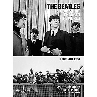 The Beatles - Six Days That Chnged the World by Bill Eppridge - 978078