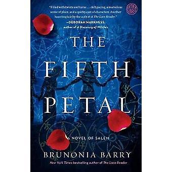 The Fifth Petal - A Novel of Salem by Brunonia Barry - 9781101905623 B