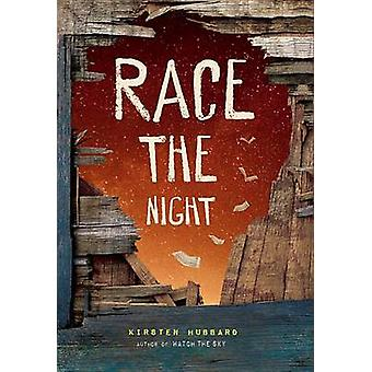 Race the Night by Kirsten Hubbard - 9781484708347 Book