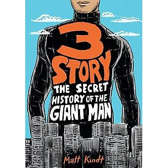 3 Story - The Secret History Of The Giant Man - Expanded Edition by 3 S
