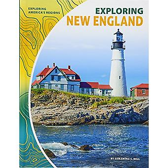 Exploring New England by Samantha S Bell - 9781532113802 Book