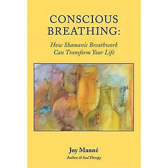 Conscious Breathing by Joy Manne - 9781556435324 Book
