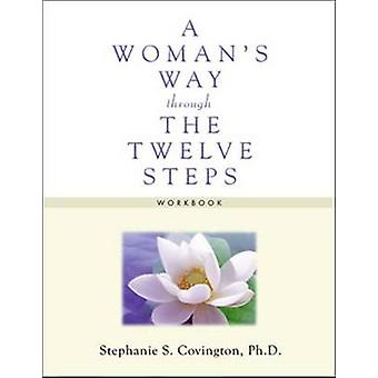 Woman's Way Through the Twelve Steps - Workbook by Stephanie S. Coving