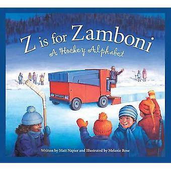 Z Is for Zamboni - A Hockey Alphabet by Matt Napier - Melanie Rose - 9