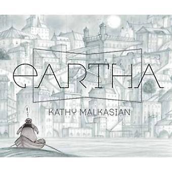 Eartha by Cathy Malkasian - Cathy Malkasian - 9781606999912 Book