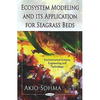 Ecosystem Modeling & Its Application for Seagrass Beds by Akio Sohma