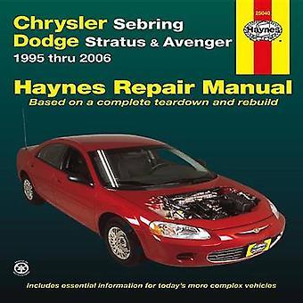 Chrysler Sebring/Dodge Avenger Automotive Repair Manual by Ken Freund