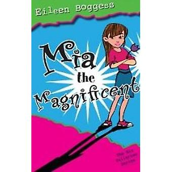 Mia the Magnificent by Eileen Boggess - 9781890862671 Book