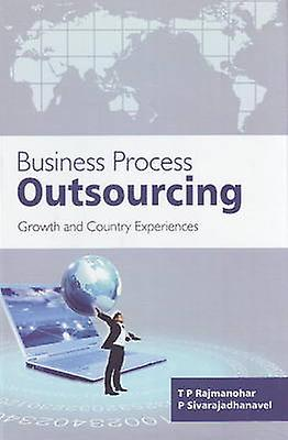 Affaires Process Outsourcing - Growth and Country Experiences by T. P.