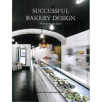 Successful Bakery Design by Vanessa Cullen - 9789881566225 Book