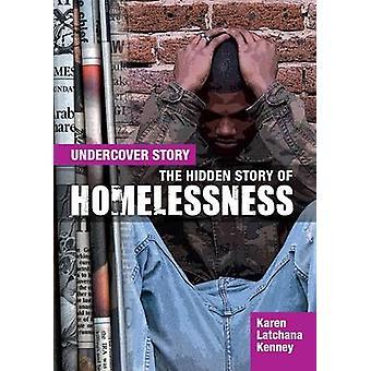 Hidden Story of Homelessness by Karen Latchana Kenney
