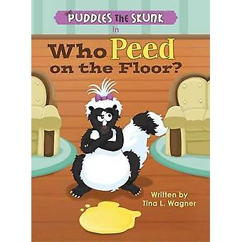 Puddles the Skunk in Who Peed on the Floor by Wagner & Tina L.