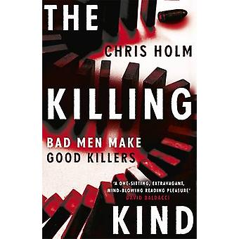 The Killing Kind by Chris F. Holm