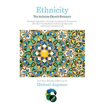 Ethnicity The Inclusive Church Resource by Michael Jagessar & Bob Callaghan