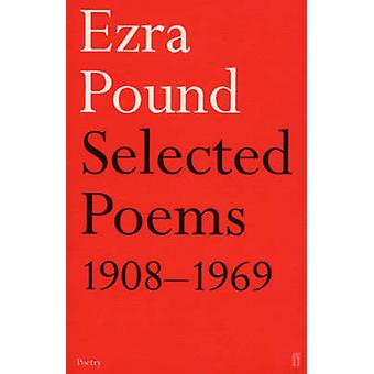 Selected Poems - 1908-1969 (Main) by Ezra Pound - 9780571109074 Book