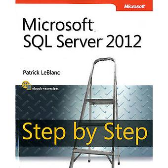 Microsoft SQL Server 2012 Step by Step by Patrick LeBlanc - 978073566