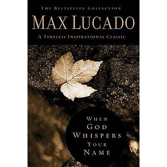 When God Whispers Your Name by Max Lucado - 9780849921438 Book