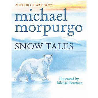 Snow Tales (Rainbow Bear and Little Albatross) by Michael Morpurgo -