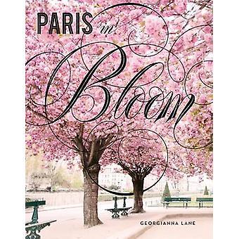 Paris in Bloom by Georgianna Lane - 9781419724060 Book