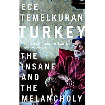 Turkiet - den vansinniga och melankoli av Ece Temelkuran - Zeynep Bele