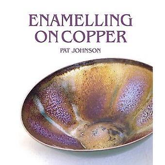 Emaillieren auf Kupfer von Pat Johnson - 9781785002328 Buch