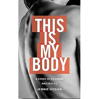 This is My Body - Vulnerability and Christian Vocation by Jennie Hogan