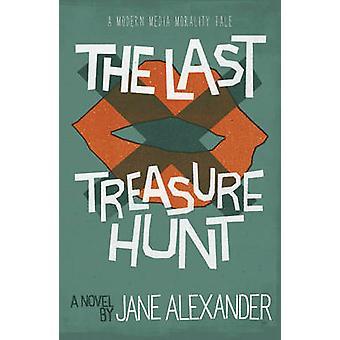 The Last Treasure Hunt by Jane Alexander - 9781908643803 Book