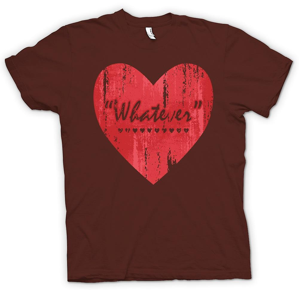Mens T-shirt - Whatever - Love - Funny