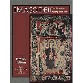 Imago Dei - The Byzantine Apologia for Icons (Revised edition) by Jaro