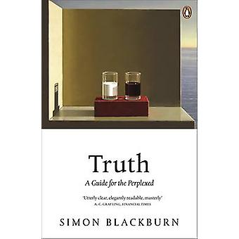 Truth - A Guide for the Perplexed by Simon Blackburn - 9780141014258 B