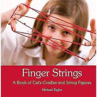 Finger strängar - en bok av Cat's vaggor och sträng siffror av Michael