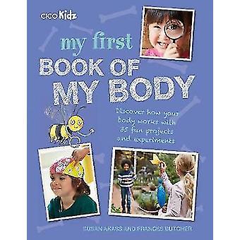 Mon premier livre de mon corps - Découvrez comment votre corps fonctionne avec 35 Pr amusant