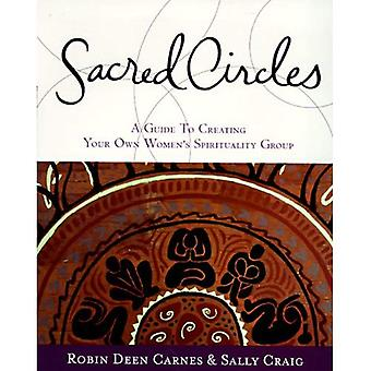 Sacred Circles: Guide to Creating Your Own Women's Spirituality Group