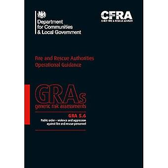 Public order: Violence and Aggression Against Fire and Rescue Service Personnel (Generic Risk Assessment)