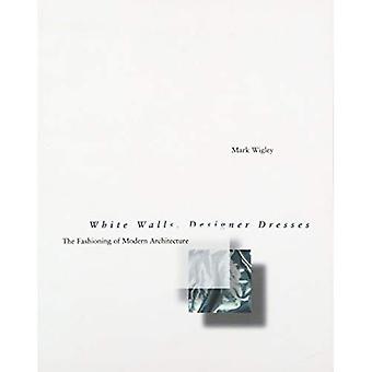 Murs blancs, des robes de créateurs: La structuration de l'Architecture moderne
