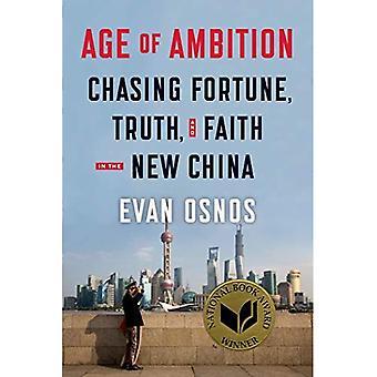 Âge d'Ambition: courir après la Fortune, la vérité et la foi dans la nouvelle Chine