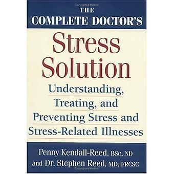 Solution de Stress du docteur complet: comprendre, traiter et prévenir les maladies liées au Stress
