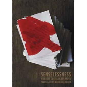 Senselessness: A Rainmaker Translation Grant Winner from the Black Mountain Institute (New Directions Paperbook)