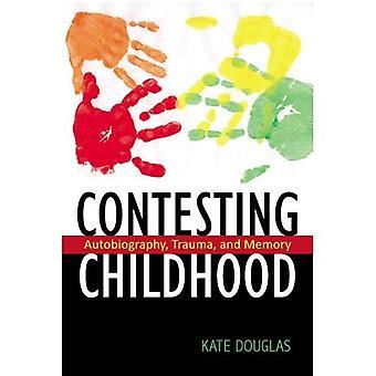 Infancia de contendientes: Autobiografía, Trauma y memoria